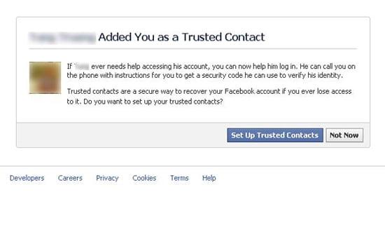 """Bước 3: Sau đó Facebook sẽ gửi một thông báo tới những người bạn trong list danh sách tin cậy của bạn với thông bảo như sau: """"Nếu... cần bất kỳ sự giúp đỡ nào để truy cập vào tài khoản của anh ấy, bạn có thể giúp họ đăng nhập lại. Họ có thể gọi điện cho bạn và yêu cầu những ký tự bảo mật để có thể truy cập vào tài khoản của cá nhân họ. Một danh sách tin cậy sẽ là cách bảo mật bất kỳ khi nào bạn không thể đăng nhập vào tài khoản của mình""""."""